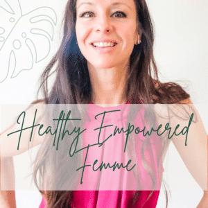 Healthy Empowered Femme